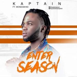Kaptain - Enter Season ft. Wondakhid